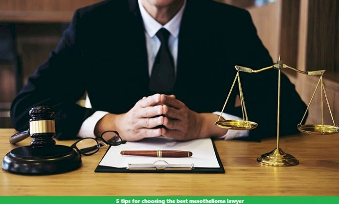 5 tips for choosing the best mesothelioma lawyer