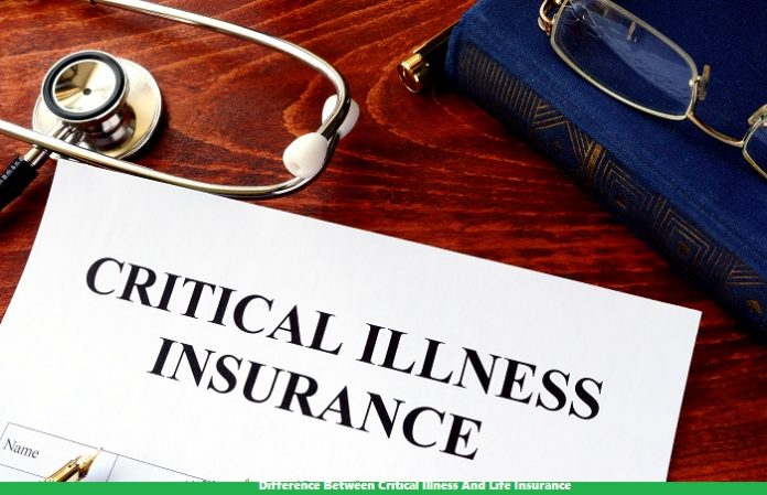 Difference Between Critical Illness And Life Insurance