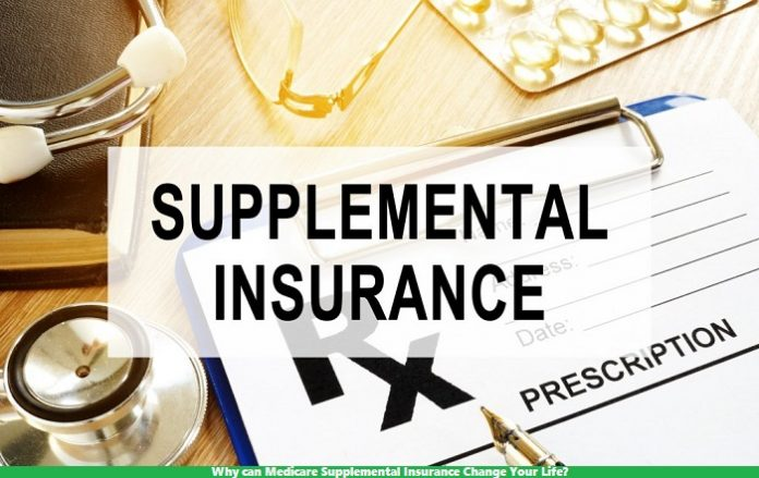 Why can Medicare Supplemental Insurance Change Your Life