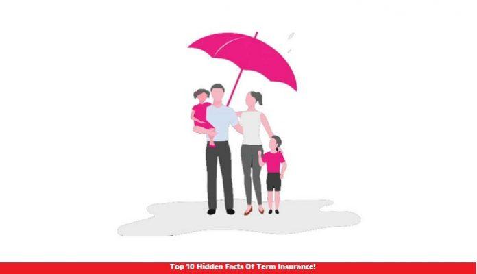 Top 10 Hidden Facts Of Term Insurance