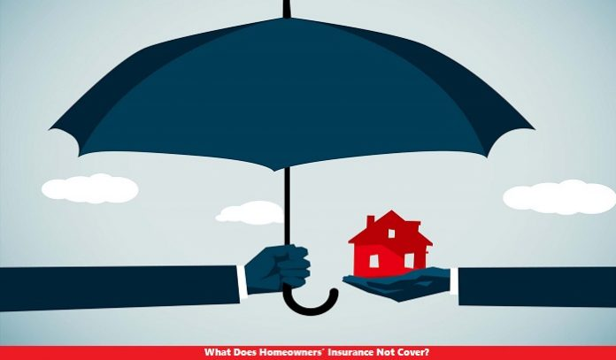 What Does Homeowners' Insurance Not Cover